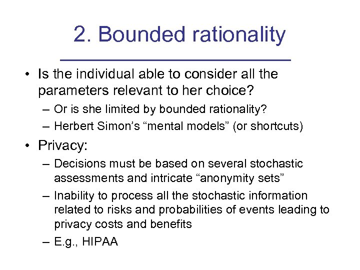 2. Bounded rationality • Is the individual able to consider all the parameters relevant