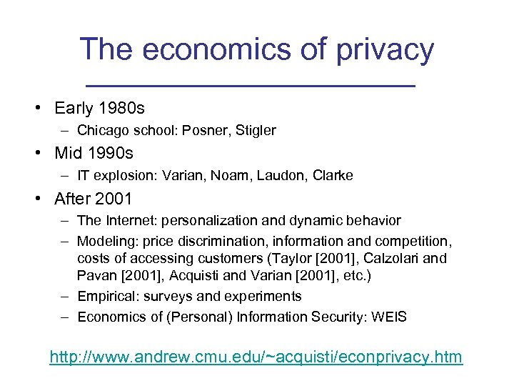 The economics of privacy • Early 1980 s – Chicago school: Posner, Stigler •