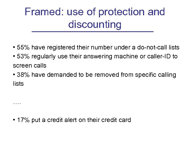 Framed: use of protection and discounting • 55% have registered their number under a