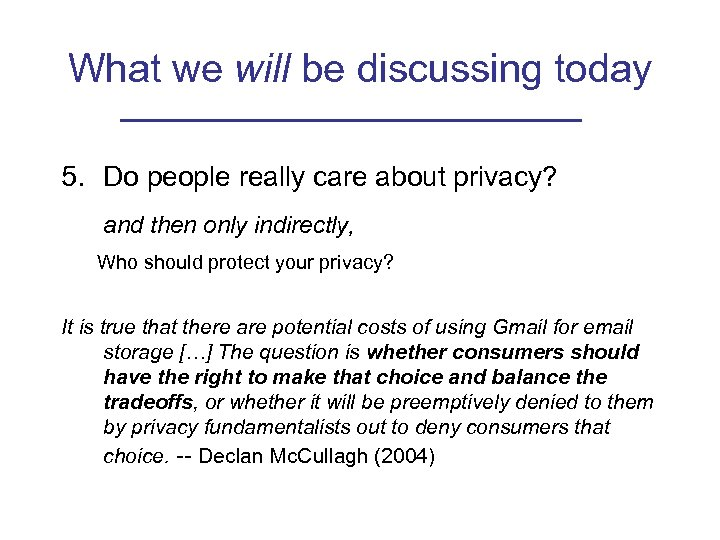 What we will be discussing today 5. Do people really care about privacy? and