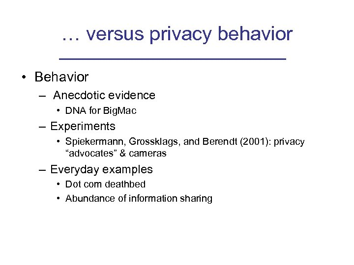 … versus privacy behavior • Behavior – Anecdotic evidence • DNA for Big. Mac