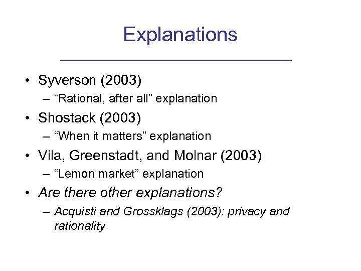 "Explanations • Syverson (2003) – ""Rational, after all"" explanation • Shostack (2003) – ""When"