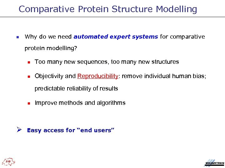 Comparative Protein Structure Modelling n Why do we need automated expert systems for comparative