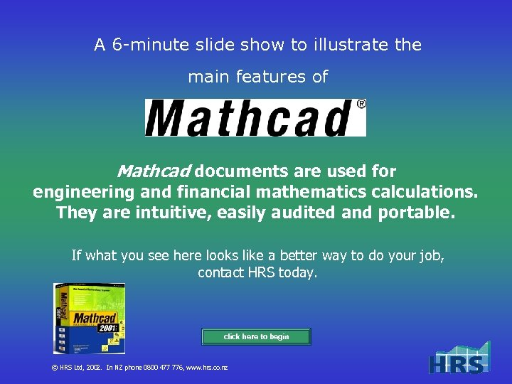 A 6 -minute slide show to illustrate the main features of Mathcad documents are