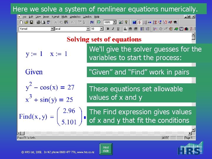 Here we solve a system of nonlinear equations numerically. We'll give the solver guesses