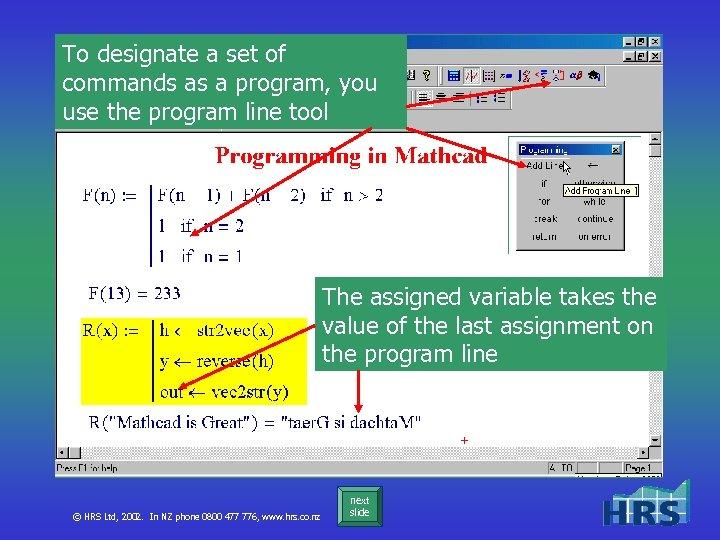 To designate a set of commands as a program, you use the program line