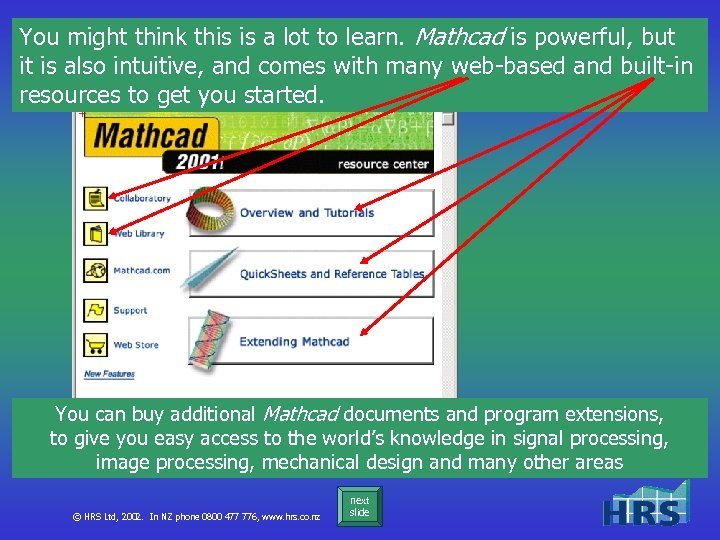 You might think this is a lot to learn. Mathcad is powerful, but it