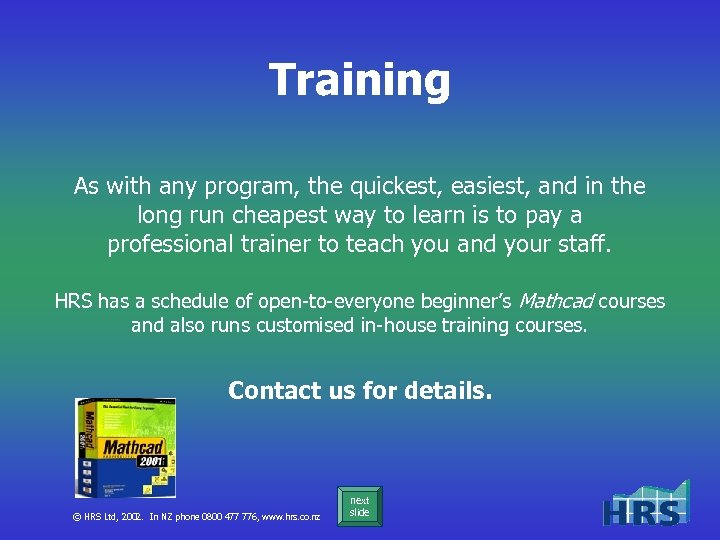 Training As with any program, the quickest, easiest, and in the long run cheapest