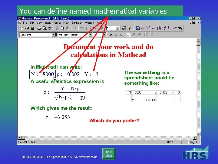 You can define named mathematical variables © HRS Ltd, 2002. In NZ phone 0800