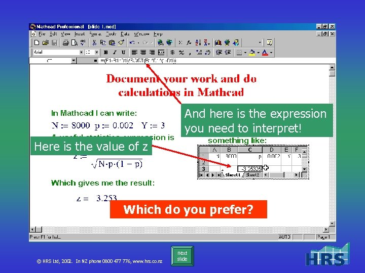 And here is the expression you need to interpret! Here is the value of