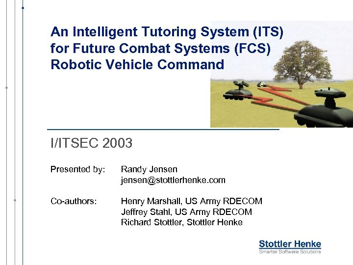 An Intelligent Tutoring System (ITS) for Future Combat Systems (FCS) Robotic Vehicle Command I/ITSEC