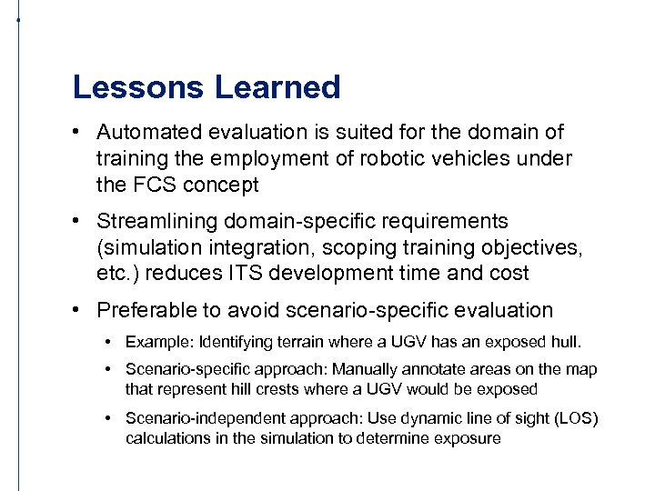 Lessons Learned • Automated evaluation is suited for the domain of training the employment