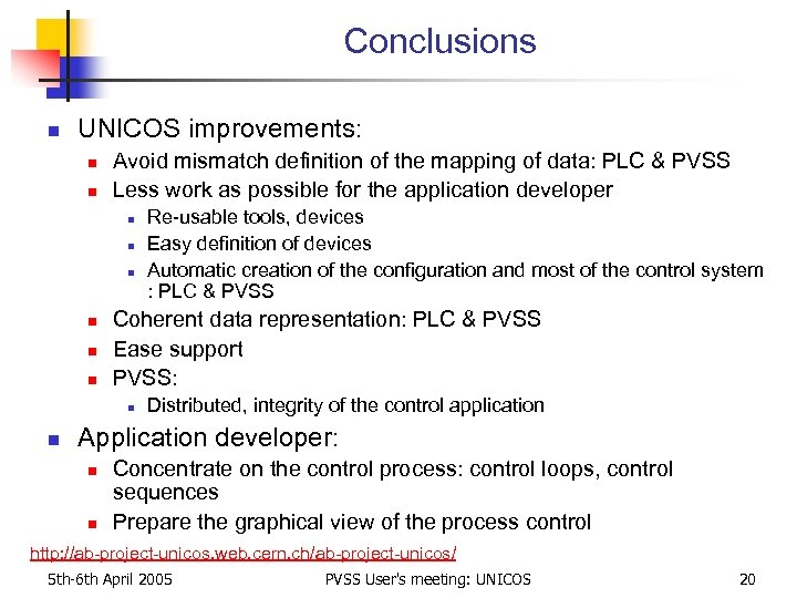 Conclusions n UNICOS improvements: n n Avoid mismatch definition of the mapping of data: