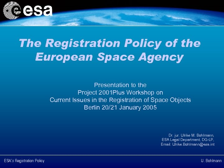 The Registration Policy of the European Space Agency Presentation to the Project 2001 Plus