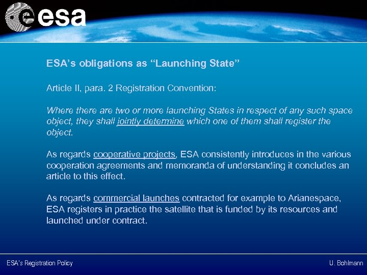 "ESA's obligations as ""Launching State"" Article II, para. 2 Registration Convention: Where there are"