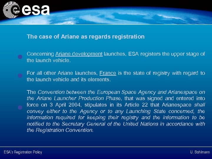 The case of Ariane as regards registration Concerning Ariane development launches, ESA registers the
