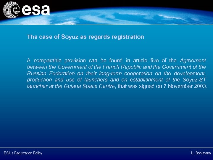 The case of Soyuz as regards registration A comparable provision can be found in