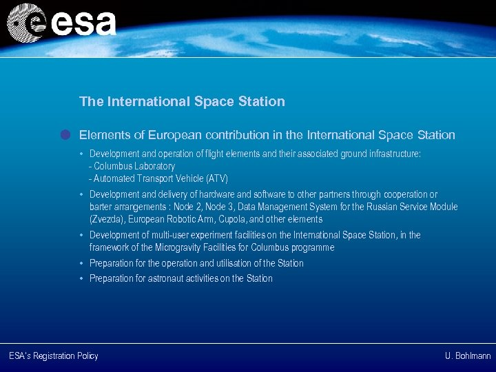 The International Space Station Elements of European contribution in the International Space Station •