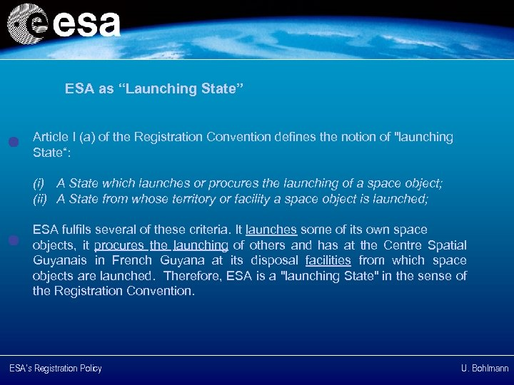 "ESA as ""Launching State"" Article I (a) of the Registration Convention defines the notion"