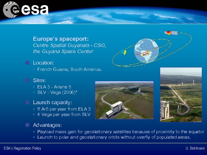 Europe's spaceport: Centre Spatial Guyanais - CSG, the Guyana Space Center Location: • French