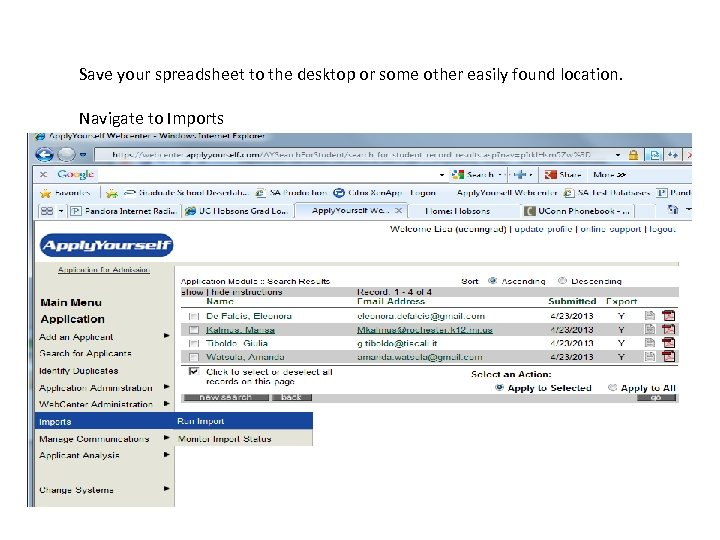 Save your spreadsheet to the desktop or some other easily found location. Navigate to