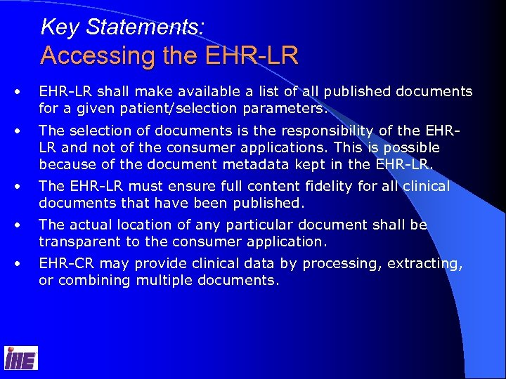 Key Statements: Accessing the EHR-LR • EHR-LR shall make available a list of all
