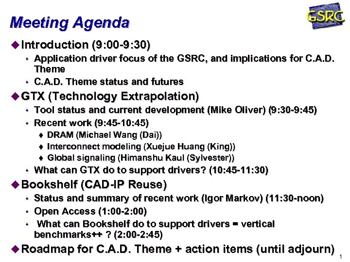 Meeting Agenda u Introduction (9: 00 -9: 30) s Application driver focus of the