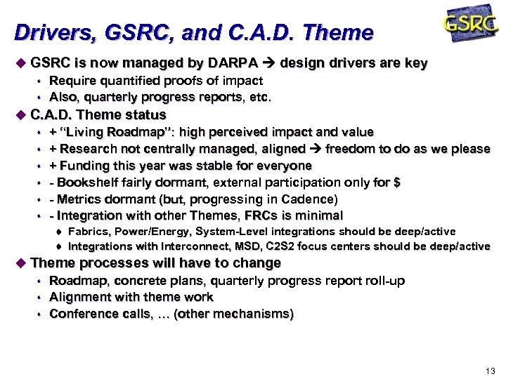 Drivers, GSRC, and C. A. D. Theme u GSRC is now managed by DARPA