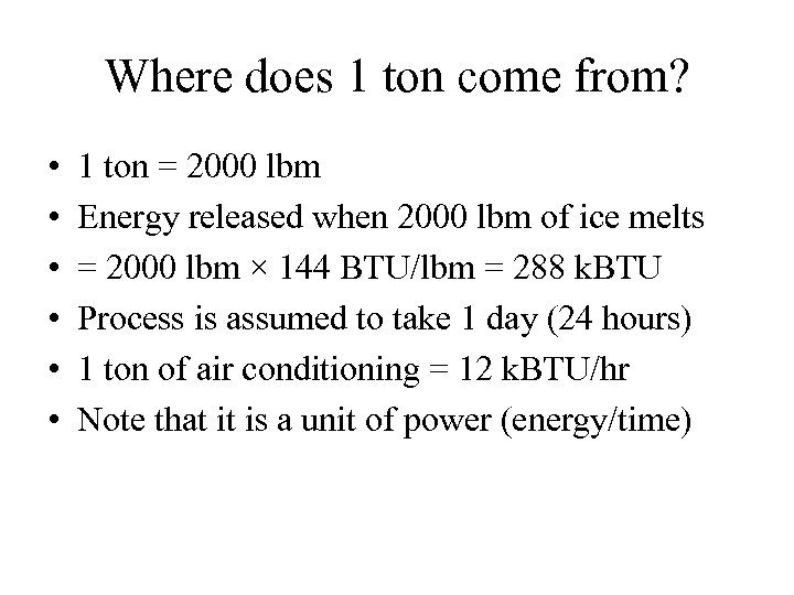 Where does 1 ton come from? • • • 1 ton = 2000 lbm