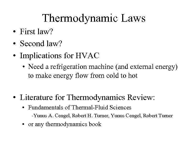 Thermodynamic Laws • First law? • Second law? • Implications for HVAC • Need