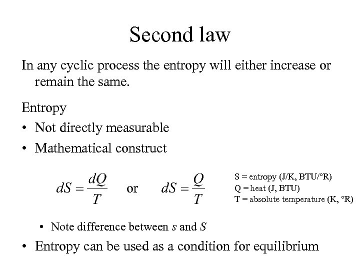 Second law In any cyclic process the entropy will either increase or remain the