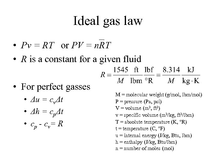 Ideal gas law • Pv = RT or PV = n. RT • R