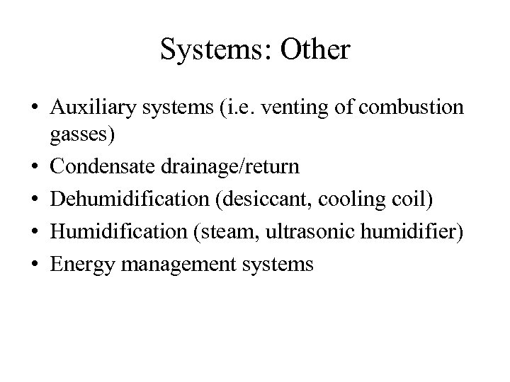 Systems: Other • Auxiliary systems (i. e. venting of combustion gasses) • Condensate drainage/return