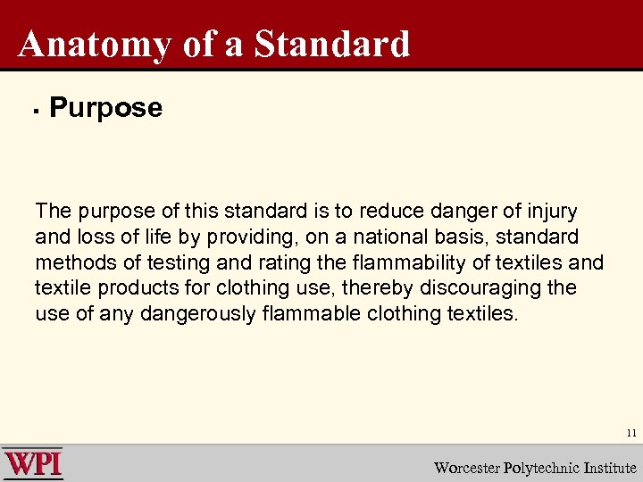 Anatomy of a Standard § Purpose The purpose of this standard is to reduce