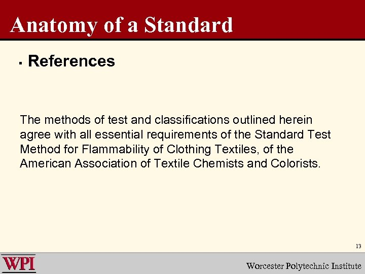 Anatomy of a Standard § References The methods of test and classifications outlined herein
