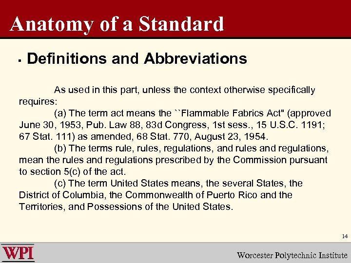 Anatomy of a Standard § Definitions and Abbreviations As used in this part, unless