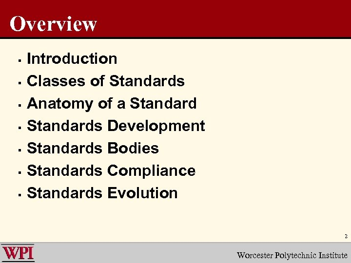 Overview § § § § Introduction Classes of Standards Anatomy of a Standards Development