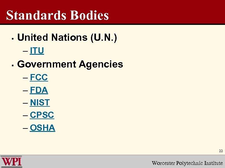 Standards Bodies § United Nations (U. N. ) – ITU § Government Agencies –