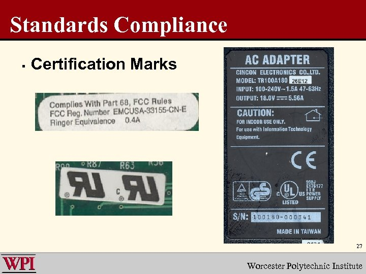 Standards Compliance § Certification Marks 27 Worcester Polytechnic Institute
