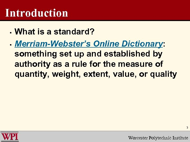 Introduction § § What is a standard? Merriam-Webster's Online Dictionary: something set up and
