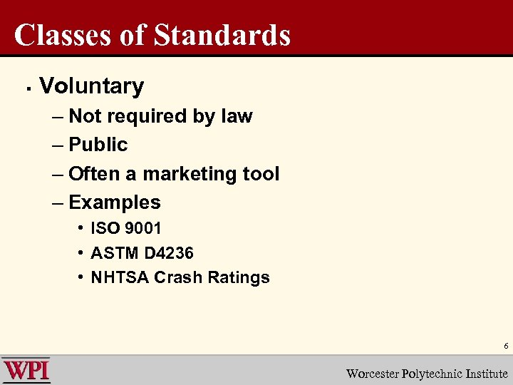 Classes of Standards § Voluntary – Not required by law – Public – Often