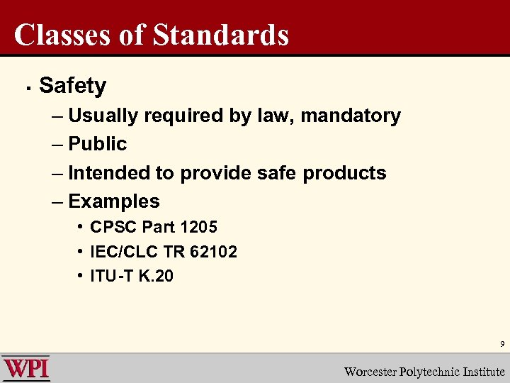 Classes of Standards § Safety – Usually required by law, mandatory – Public –