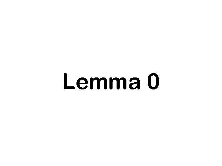 Lemma 0