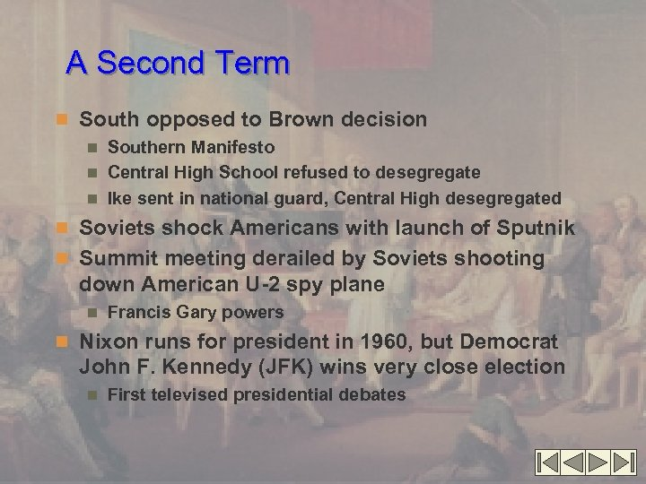 A Second Term n South opposed to Brown decision n Southern Manifesto n Central