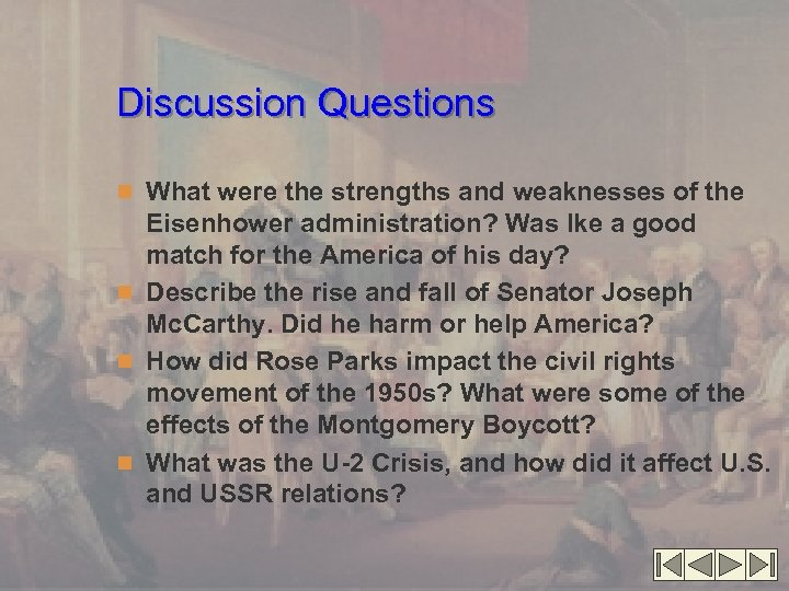 Discussion Questions n What were the strengths and weaknesses of the Eisenhower administration? Was