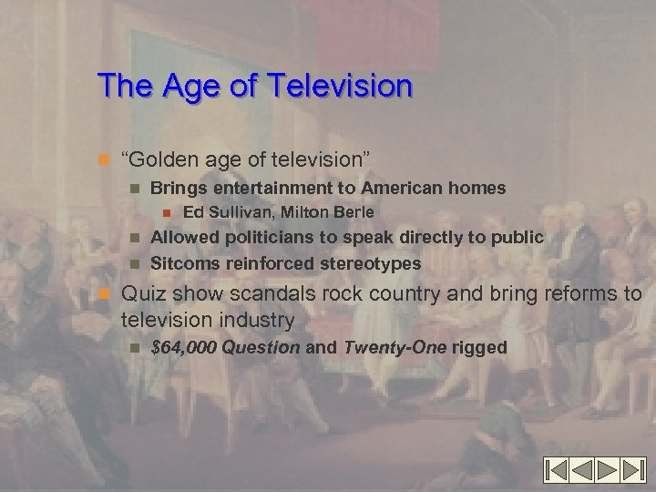 """The Age of Television n """"Golden age of television"""" n Brings entertainment to American"""
