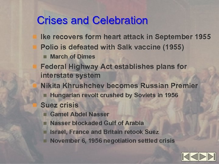 Crises and Celebration n Ike recovers form heart attack in September 1955 n Polio