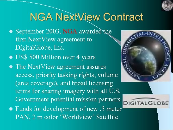 NGA Next. View Contract September 2003, NGA awarded the first Next. View agreement to