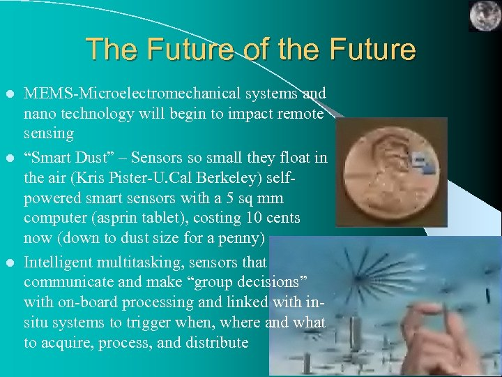 The Future of the Future MEMS-Microelectromechanical systems and nano technology will begin to impact