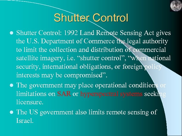 Shutter Control: 1992 Land Remote Sensing Act gives the U. S. Department of Commerce